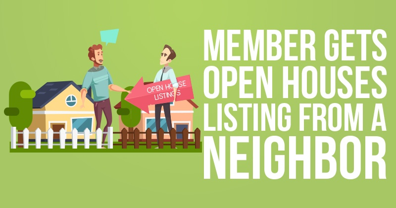 Member Gets Open Houses Listing From a Neighbor