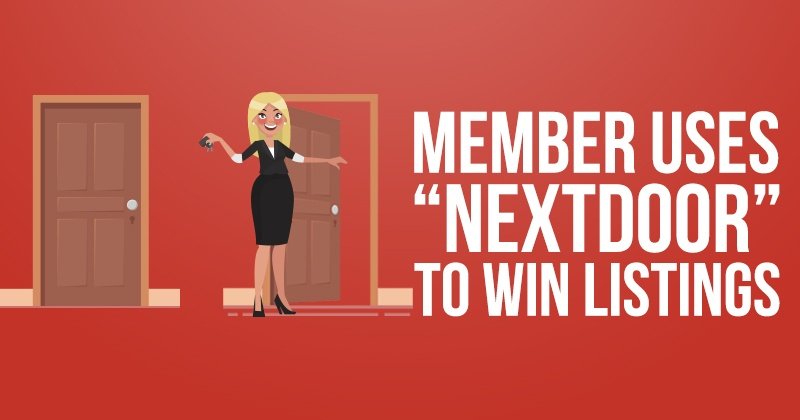 "Member Uses ""Nextdoor"" to win listings."