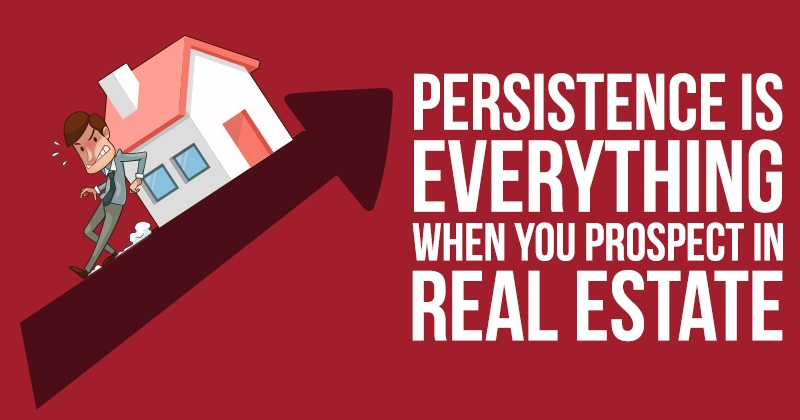 Persistence_is_Everything_When_You_Prospect_In_Real_Estate