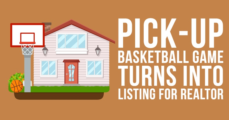 Pick-Up Basketball Game Turns into Listing For Realtor