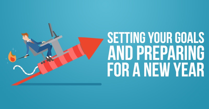 Setting Your Goals and Preparing for a New Year