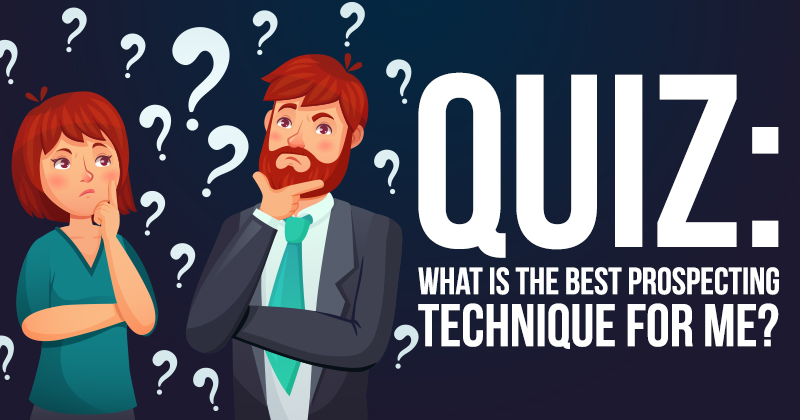 Quiz What Is The Best Prospecting Technique For Me