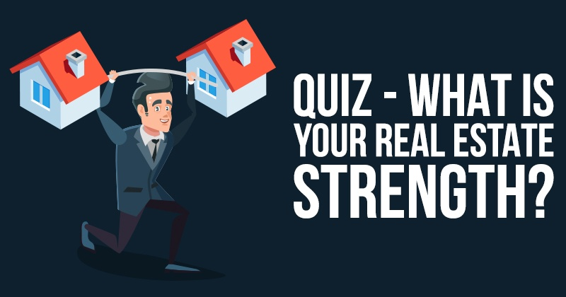 What is Your Real Estate Strength?