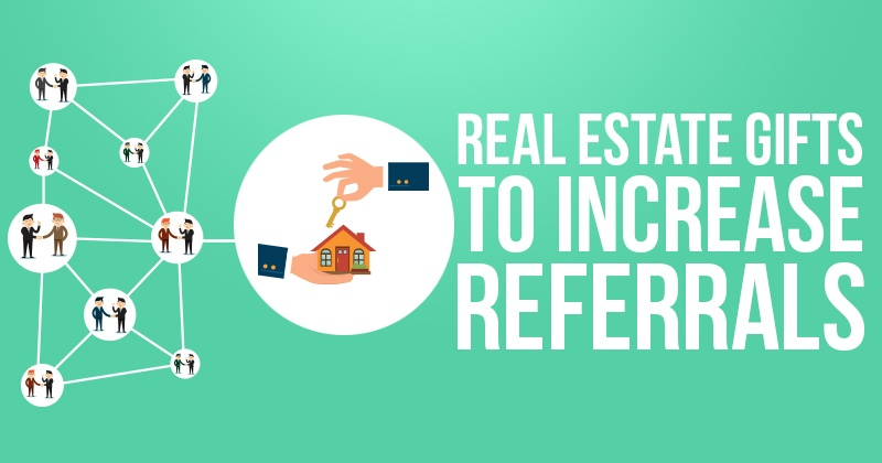 Real Estate Gifts To Increase Referrals