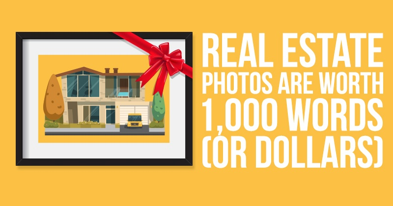 Real_Estate_Photos_Are_Worth_1000_Words
