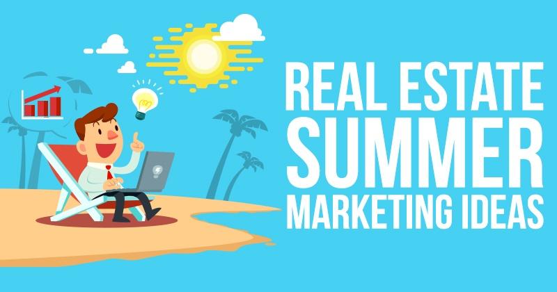 Real Estate Summer Marketing Ideas