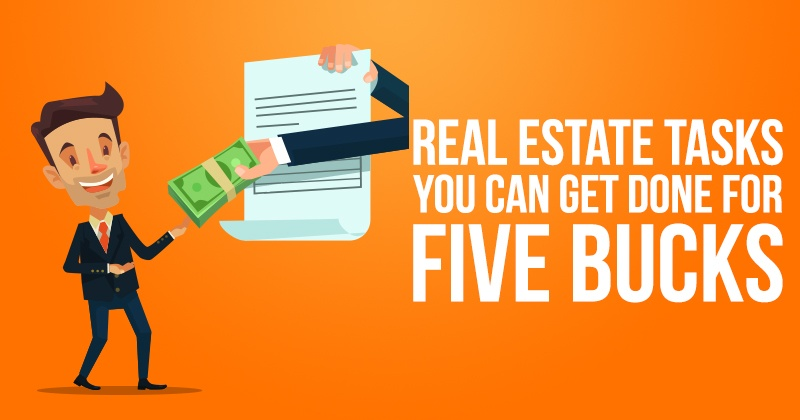 Real Estate Tasks You Can Get Done for Five Bucks