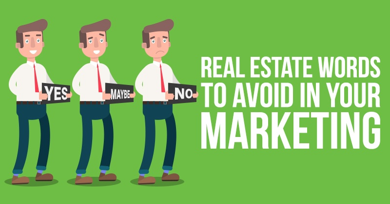 real estate words to avoid in your marketing
