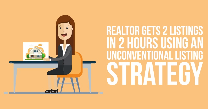 Realtor gets 2 listings in 2 hours using an unconventional listing strategy.