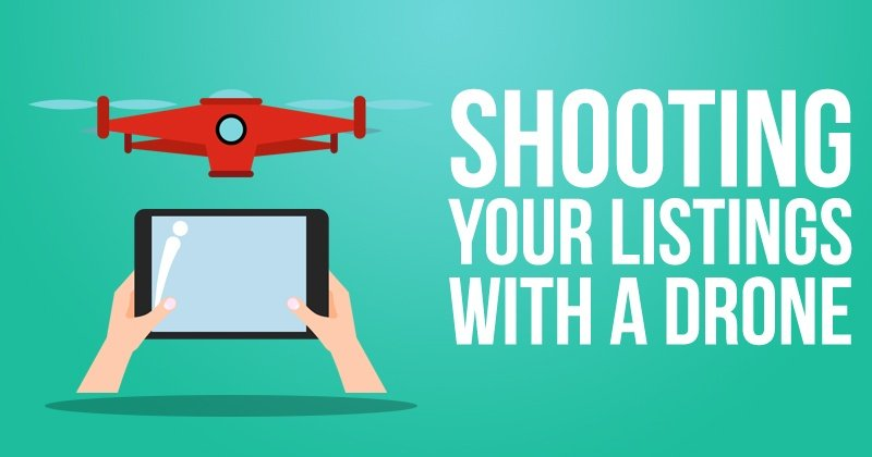 Shooting Your Listings With a Drone