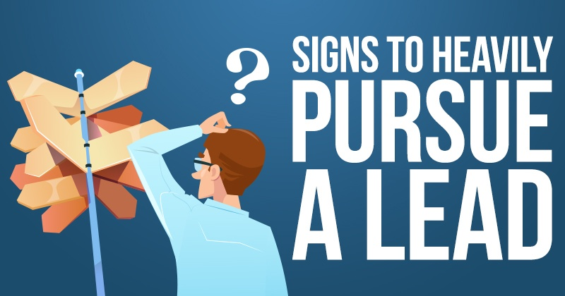 Signs to Heavily Pursue A Lead