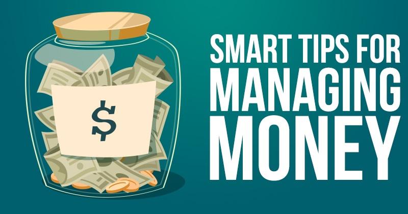 Smart Tips for Managing Money