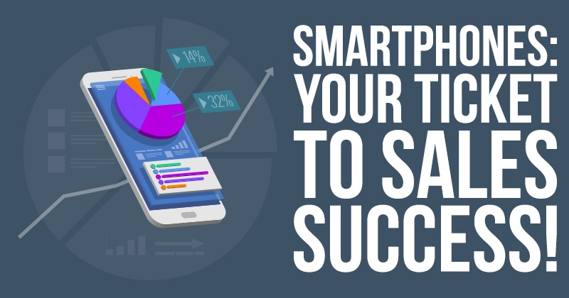 Smartphones-Your-Ticket-To-Sales-Success
