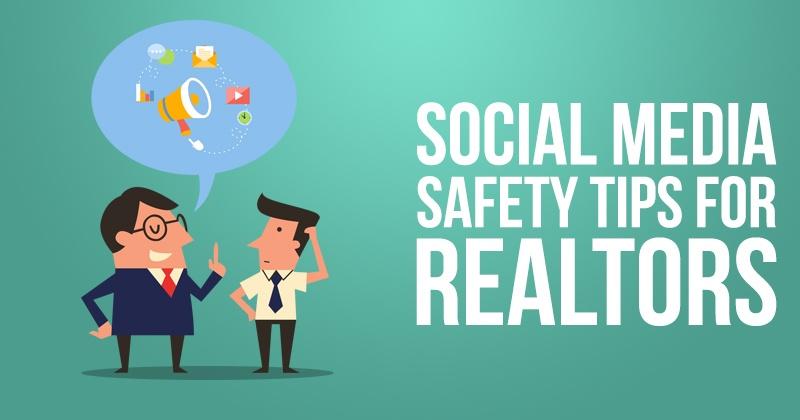Social Media Safety Tips For Realtors