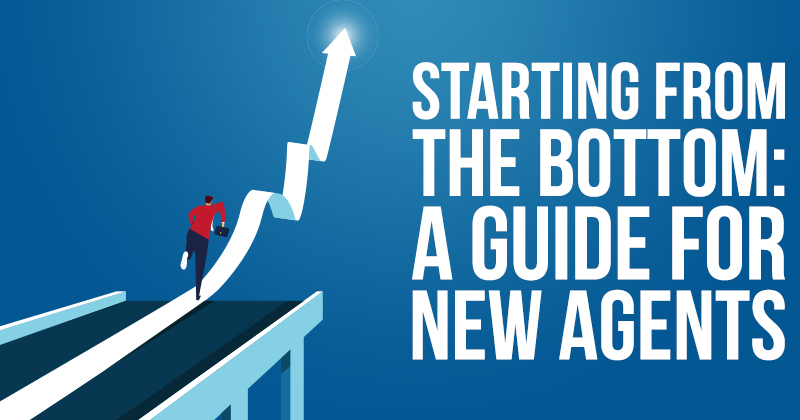 Starting from the Bottom: A Guide for New Agents