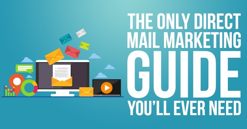 The ONLY Direct Mail Marketing Guide You'll Ever Need
