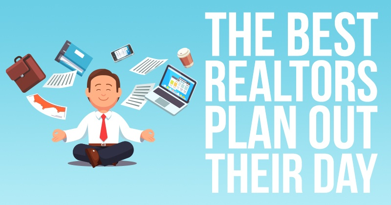 The Best Realtors Plan Out Their Day