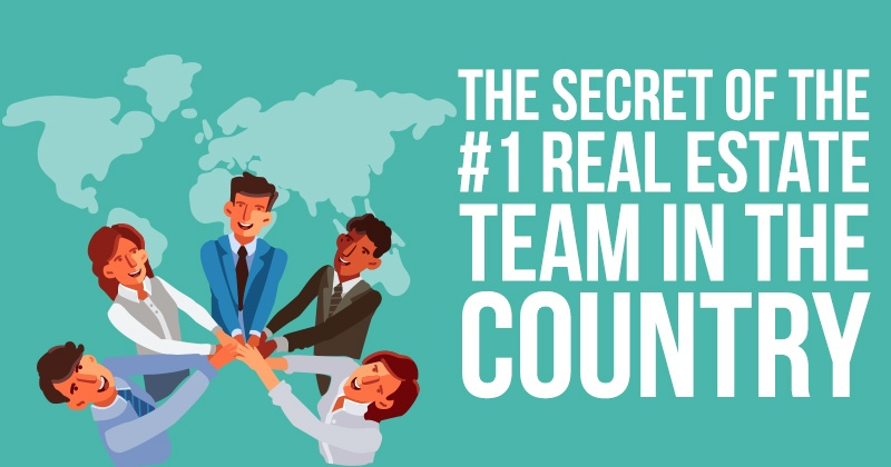 The Secret of the #1 Real Estate Team in the Country