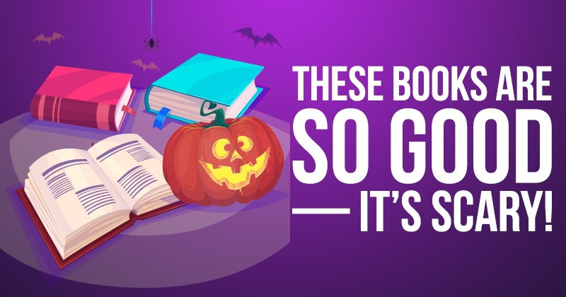 These Books Are So Good — It's Scary!