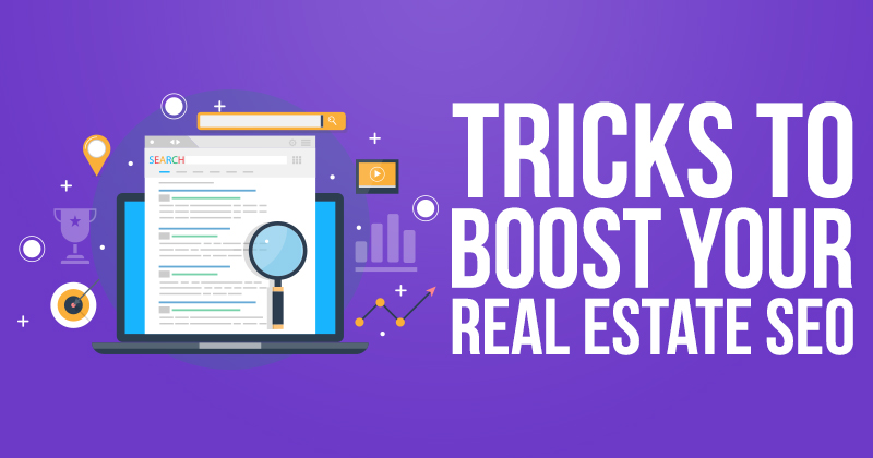 Tricks to Boost Your Real Estate SEO