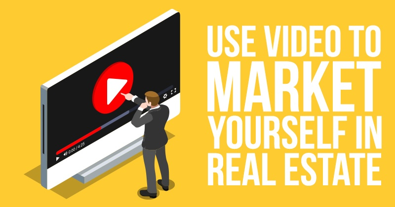 Use_Video_To_Market_Yourself_In_Real_Estate