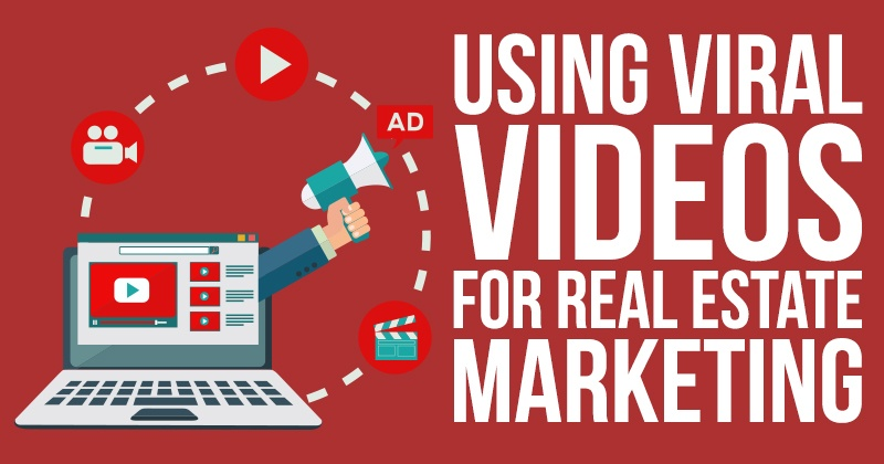 Using Viral Videos For Real Estate Marketing
