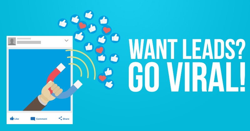 Want Leads? Go Viral!