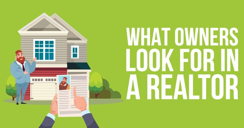 What Owners Look For In a Realtor