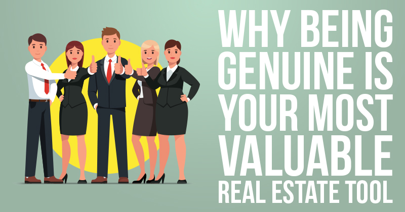 Why Being Genuine is Your Most Valuable Real Estate Tool