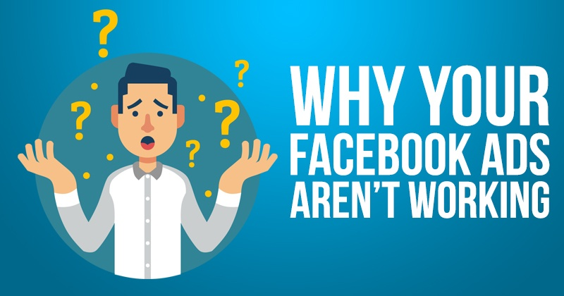 Why_Your_Facebook_Ads_Arent_Workin
