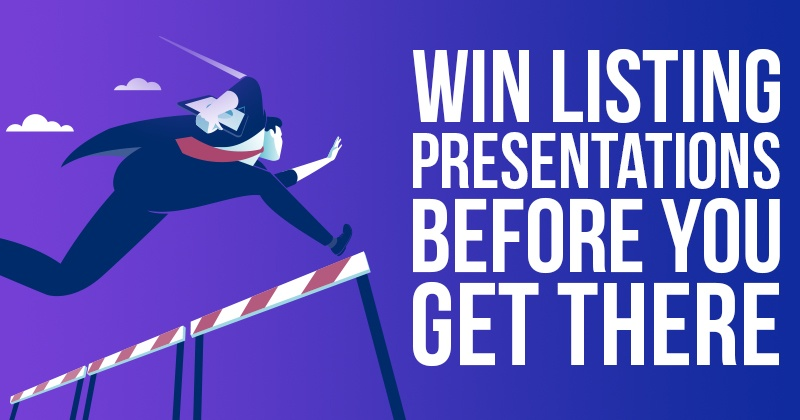 Win Listing Presentations Before You Get There