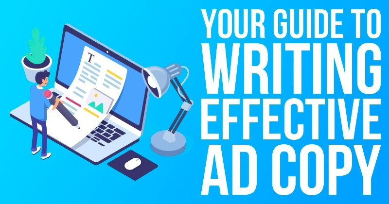 Your Guide to Writing Effective Ad Copy