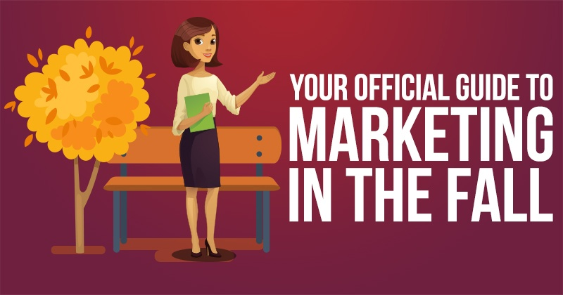 Your Official Guide to Marketing in the Fall