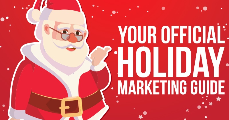 Your Official Holiday Marketing Guide