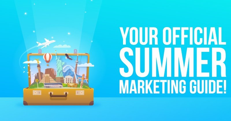 Your Official Summer Marketing Guide!