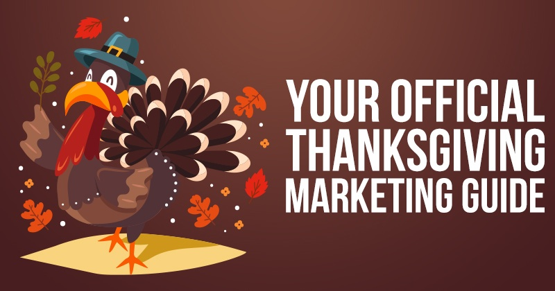 Your Official Thanksgiving Marketing Guide