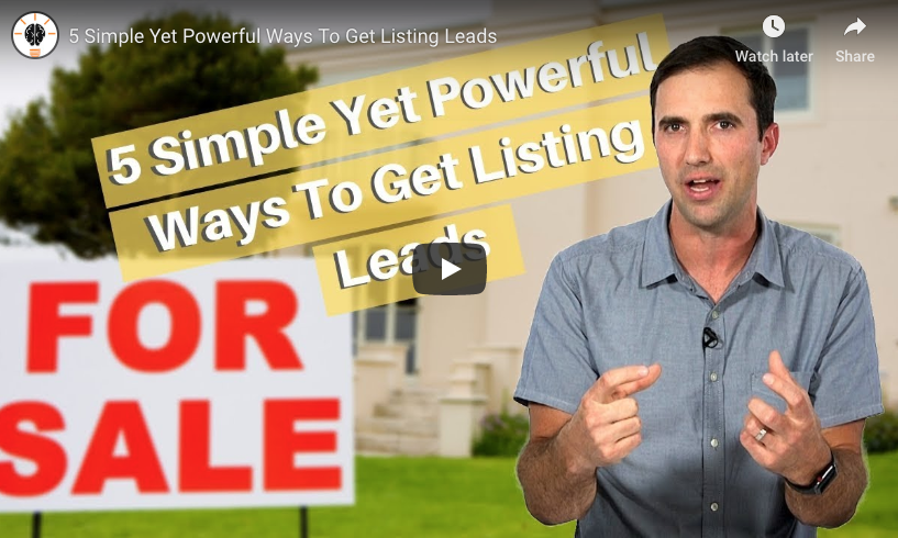 VIDEO: 5 Simple Yet Powerful Ways to Get Listing Leads